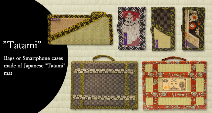 """Tatami"" Bags or Smartphone cases made of Japanese ""Tatami"" mat"